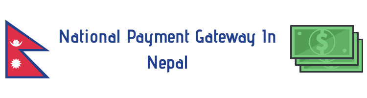 National Payment Gateway In Nepal