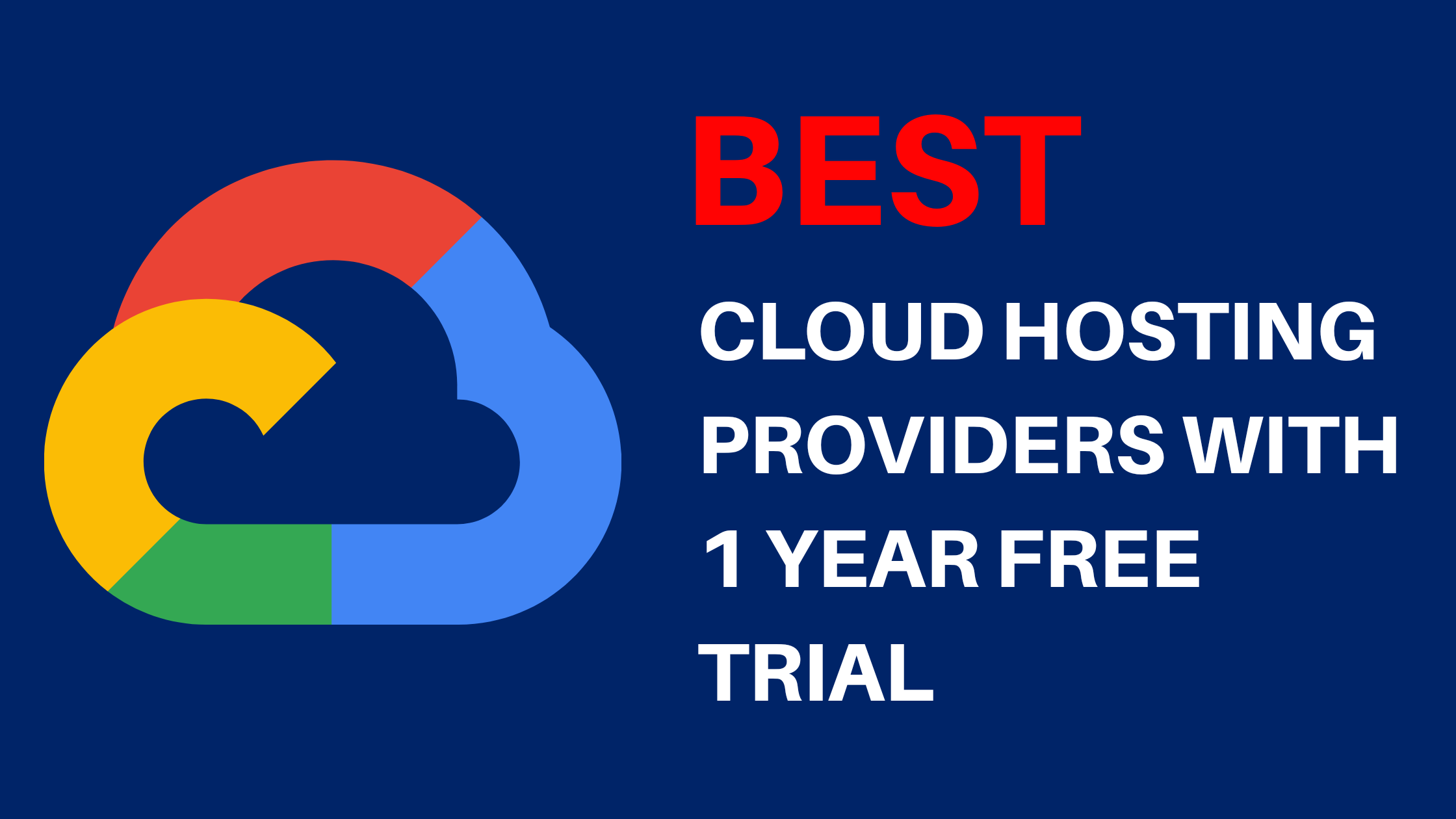 Best Cloud Hosting Providers with 1 Year Free Trial